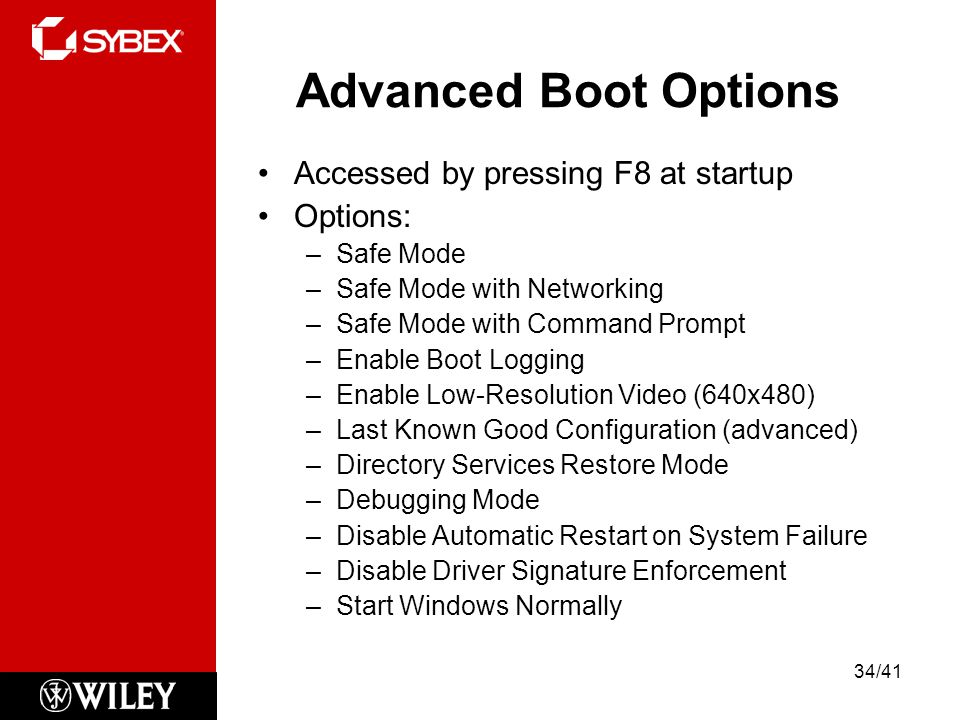 Advanced Boot Options Accessed by pressing F8 at startup Options: