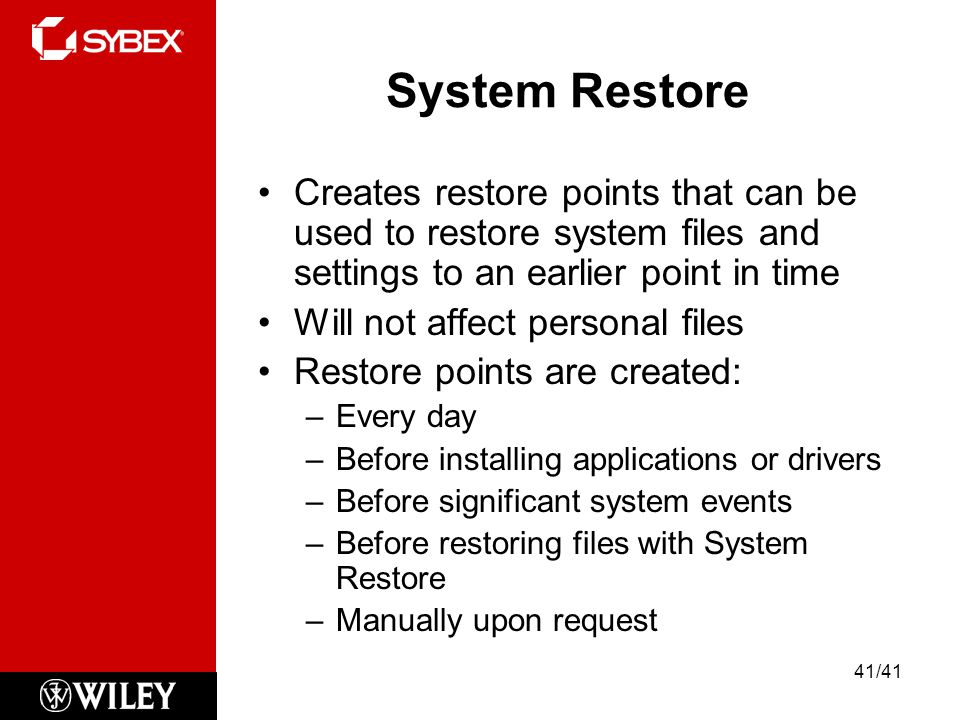 System Restore Creates restore points that can be used to restore system files and settings to an earlier point in time.