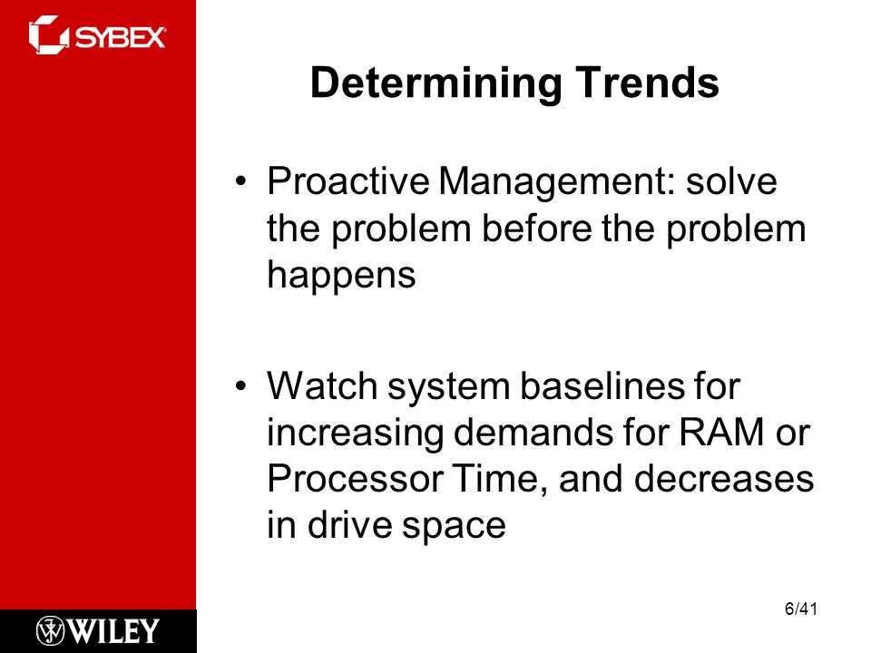 Determining Trends Proactive Management: solve the problem before the problem happens.