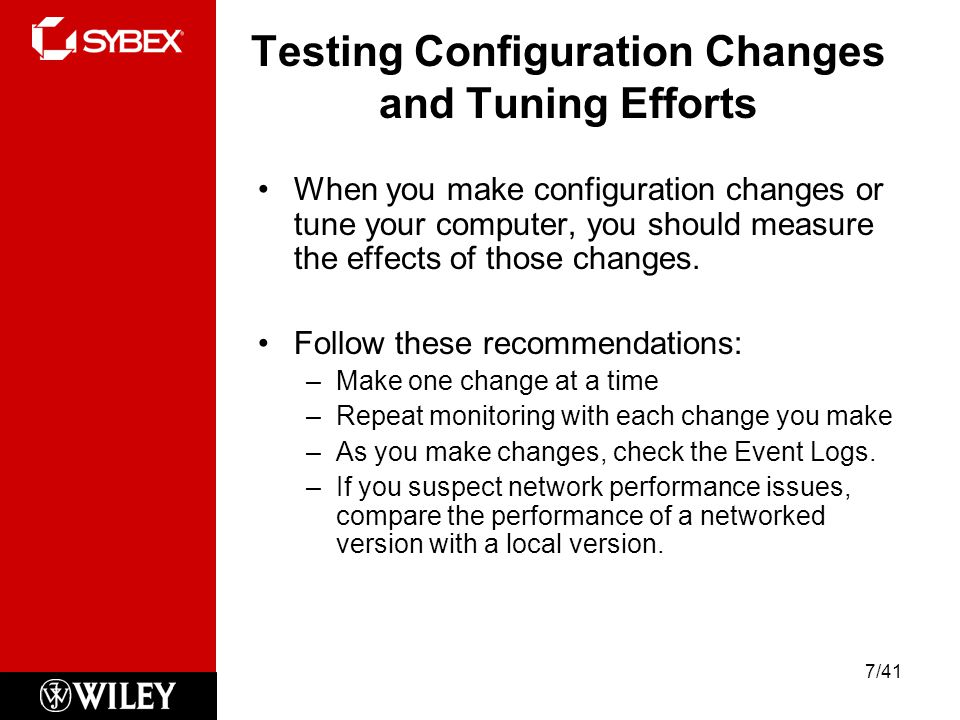 Testing Configuration Changes and Tuning Efforts