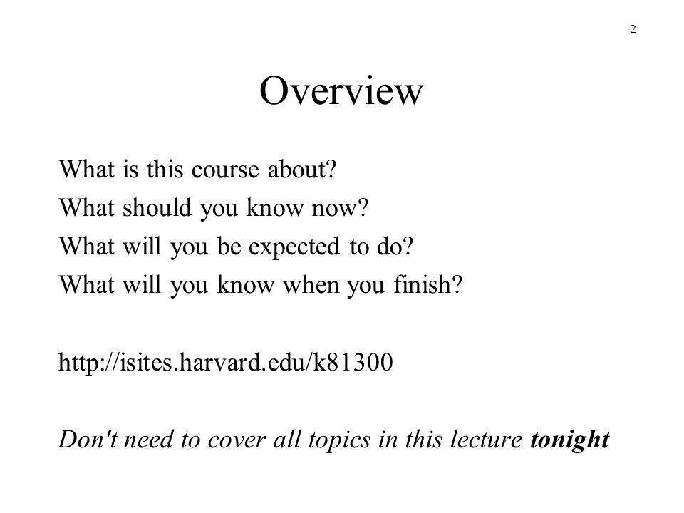Overview What is this course about What should you know now