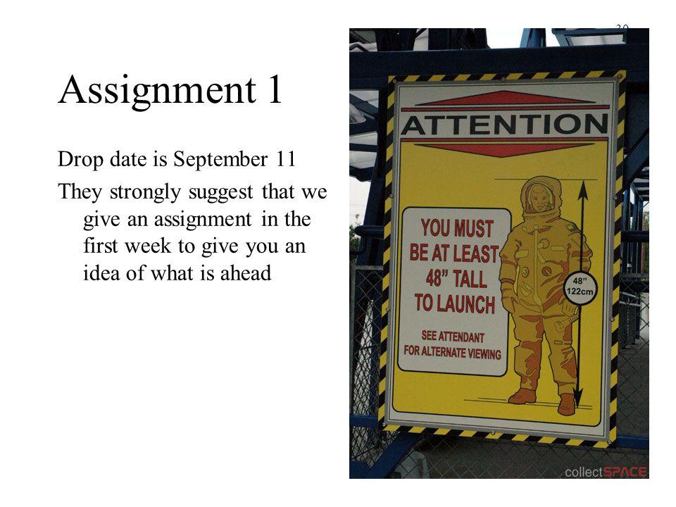 Assignment 1 Drop date is September 11