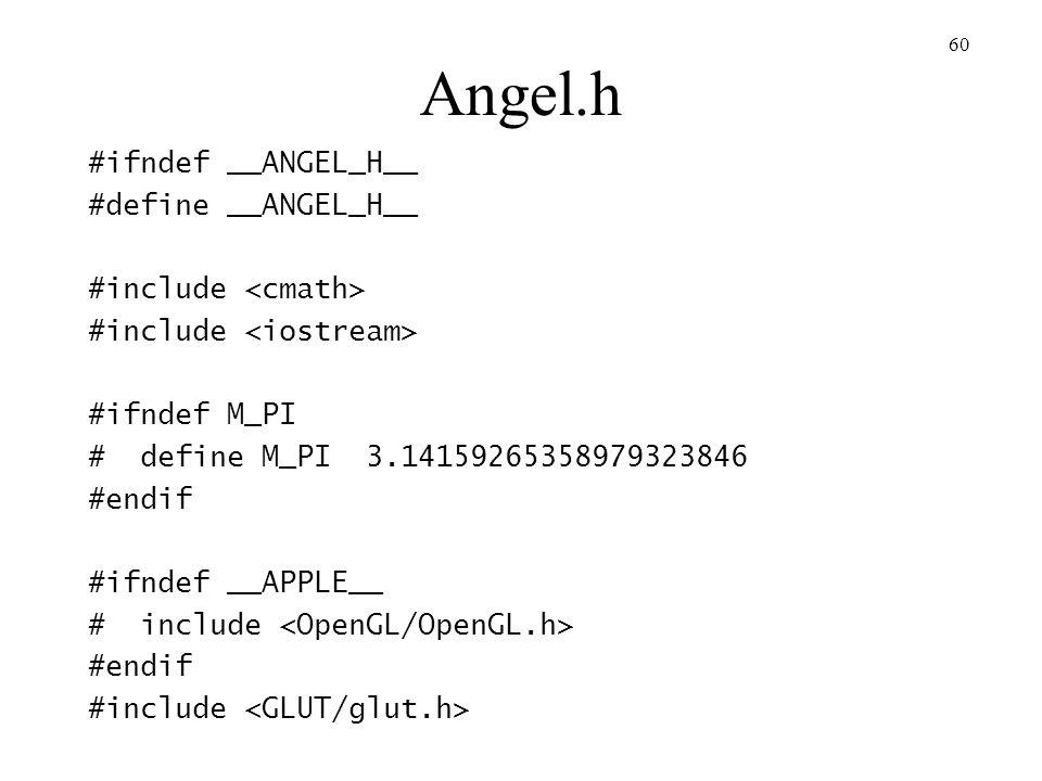 Angel.h #ifndef __ANGEL_H__ #define __ANGEL_H__ #include <cmath>