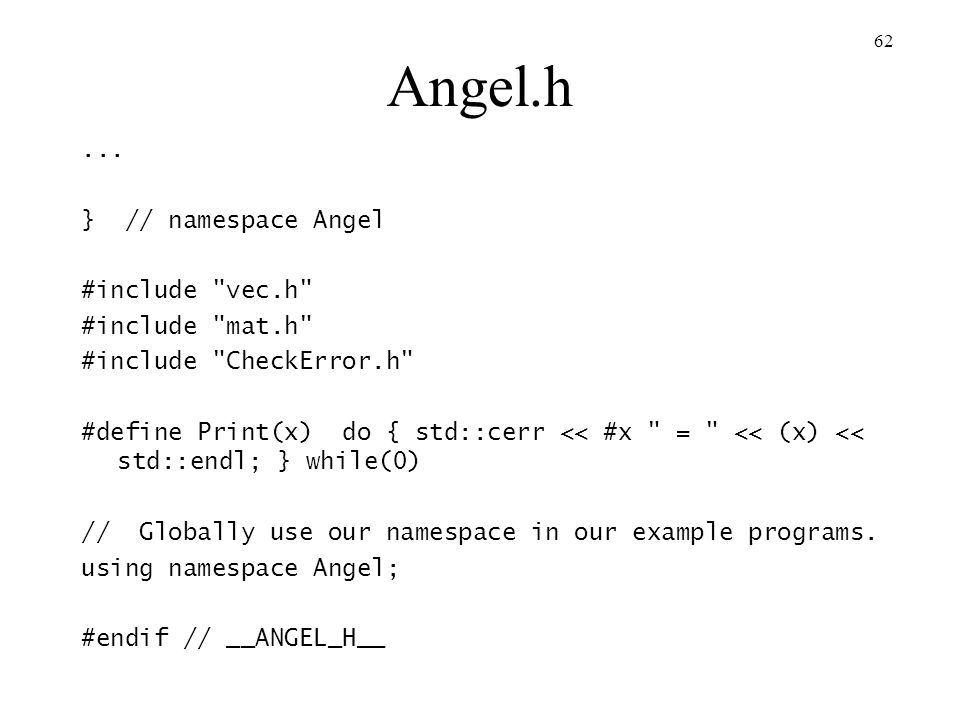Angel.h ... } // namespace Angel #include vec.h #include mat.h