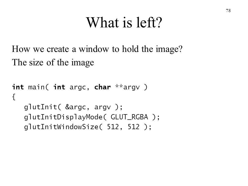 What is left How we create a window to hold the image