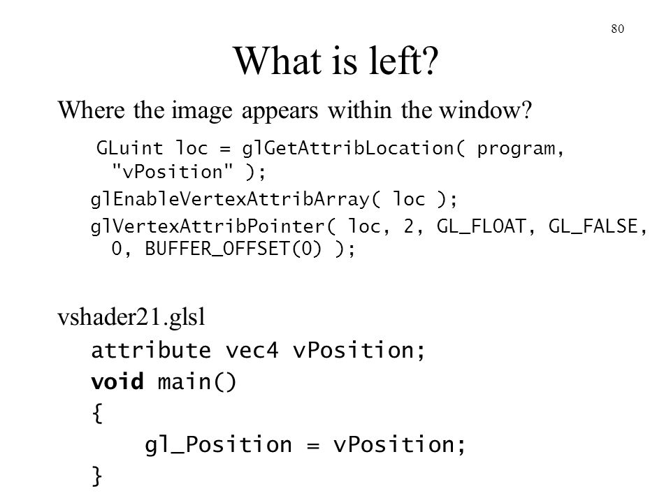 What is left Where the image appears within the window