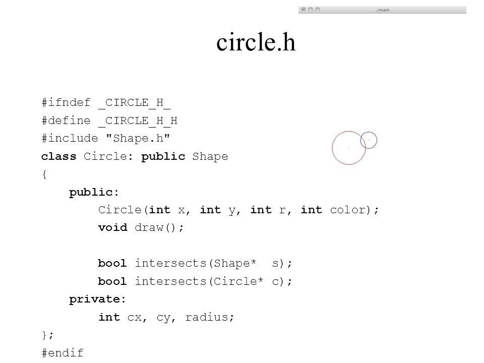 circle.h #ifndef _CIRCLE_H_ #define _CIRCLE_H_H #include Shape.h