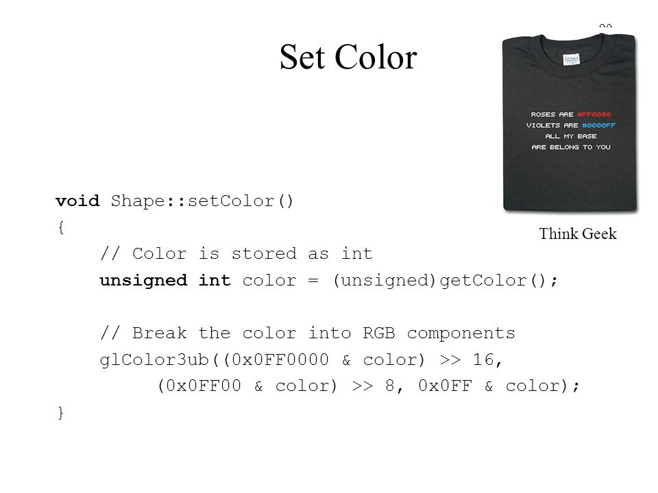 Set Color void Shape::setColor() { // Color is stored as int