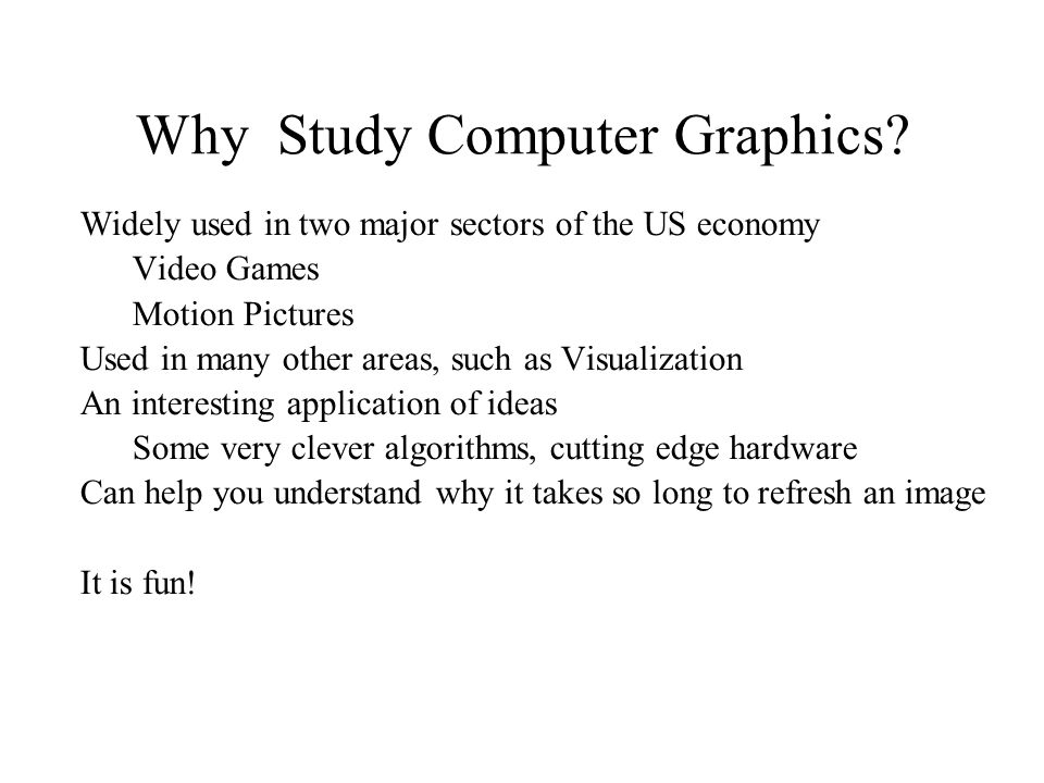 Why Study Computer Graphics