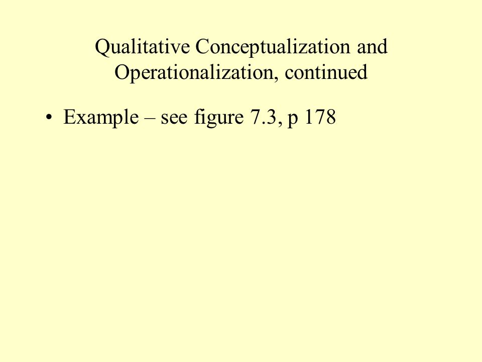 Qualitative Conceptualization and Operationalization, continued