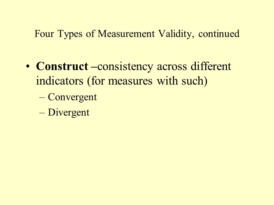 Four Types of Measurement Validity, continued