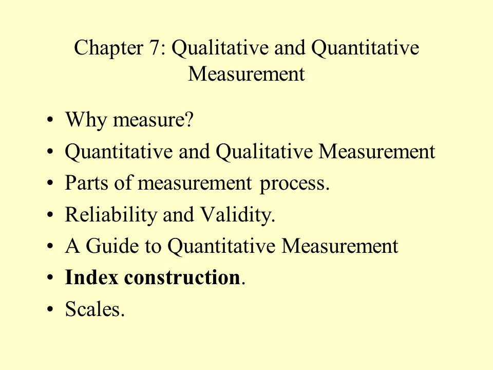 Chapter 7: Qualitative and Quantitative Measurement