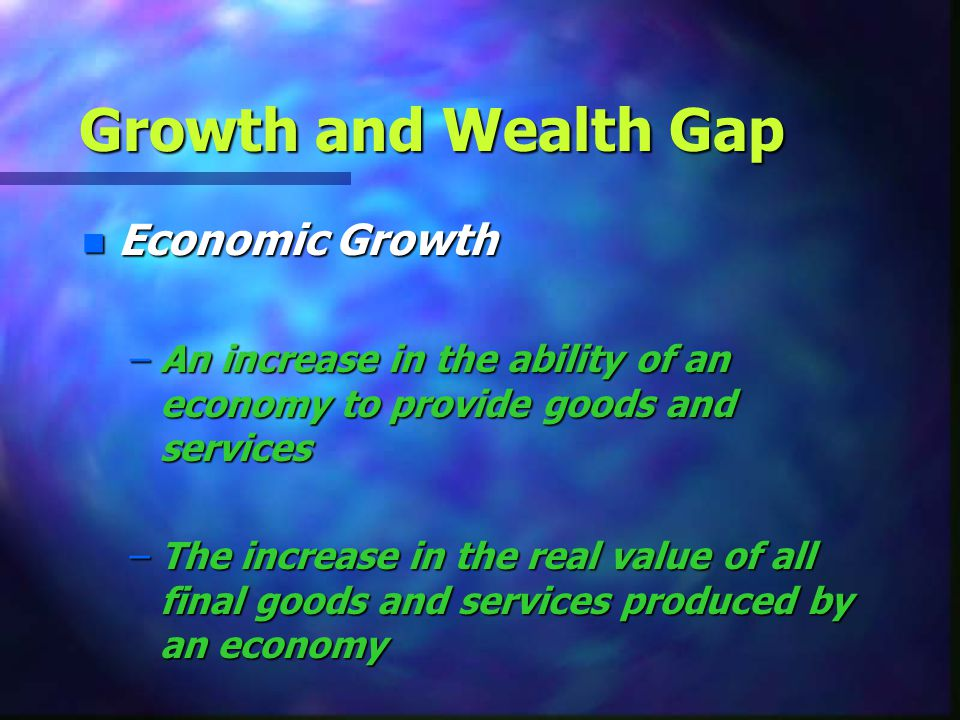Growth and Wealth Gap Economic Growth