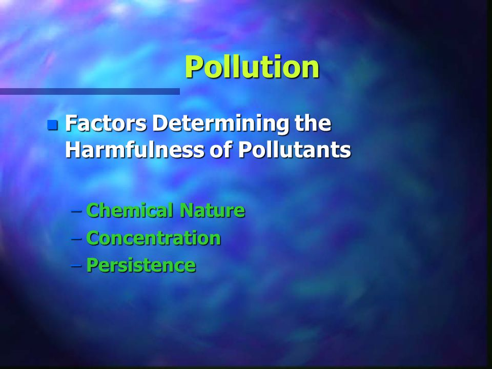 Pollution Factors Determining the Harmfulness of Pollutants