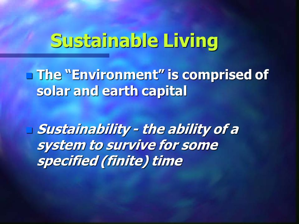 Sustainable Living The Environment is comprised of solar and earth capital.
