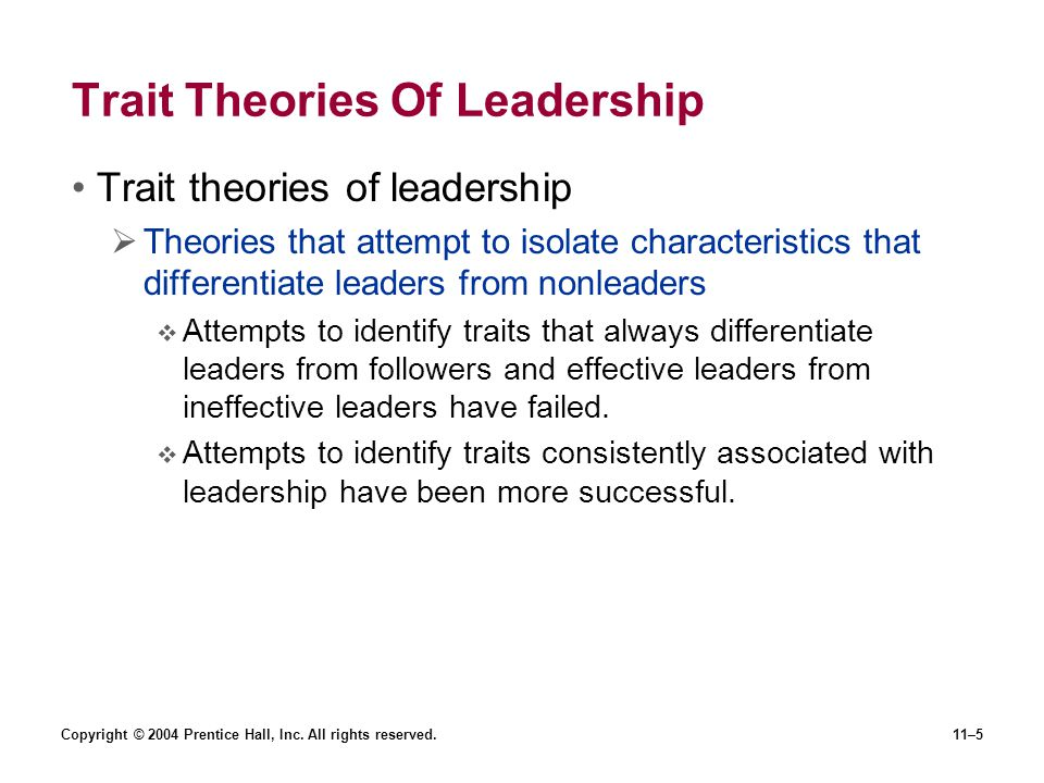 personality theories in successful leaders Some personality traits may lead people naturally into leadership roles this is the trait theory a crisis or important event may cause a person to rise to the occasion, which brings out extraordinary leadership qualities in an ordinary person this is the great events theory people can choose to become leaders people can learn leadership skills.