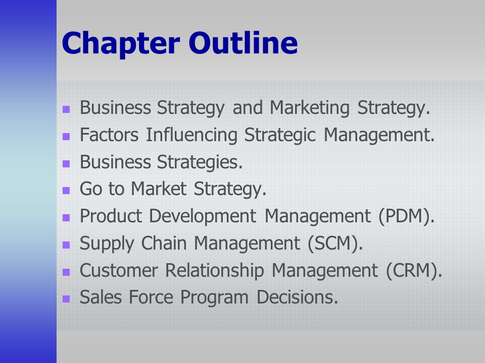 Chapter Outline Business Strategy and Marketing Strategy.
