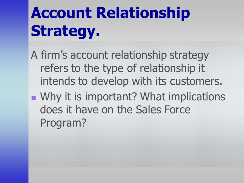 Account Relationship Strategy.