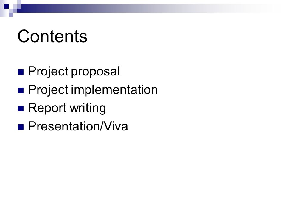Contents Project proposal Project implementation Report writing