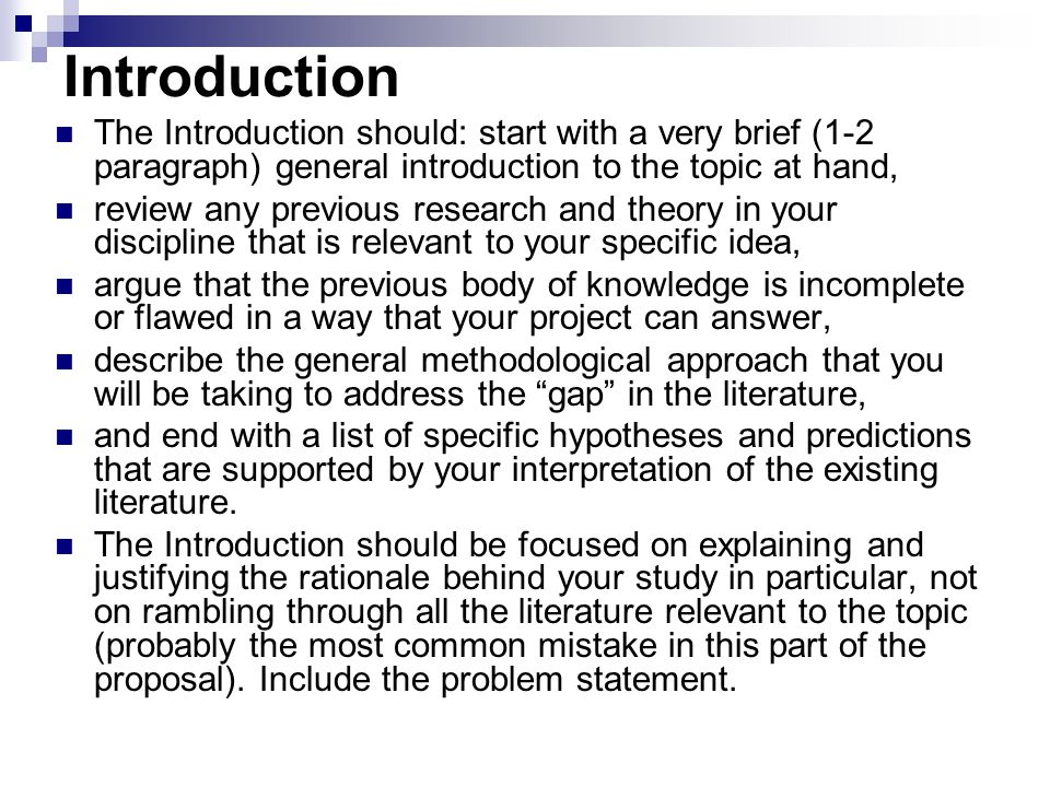 Introduction The Introduction should: start with a very brief (1-2 paragraph) general introduction to the topic at hand,