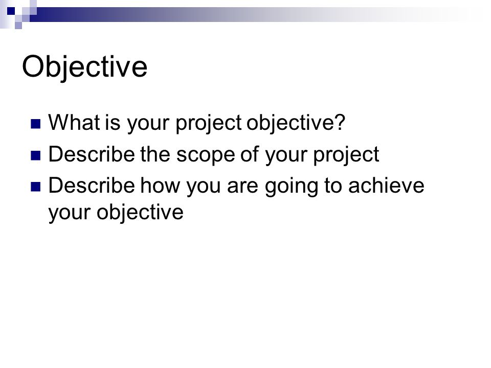 Objective What is your project objective