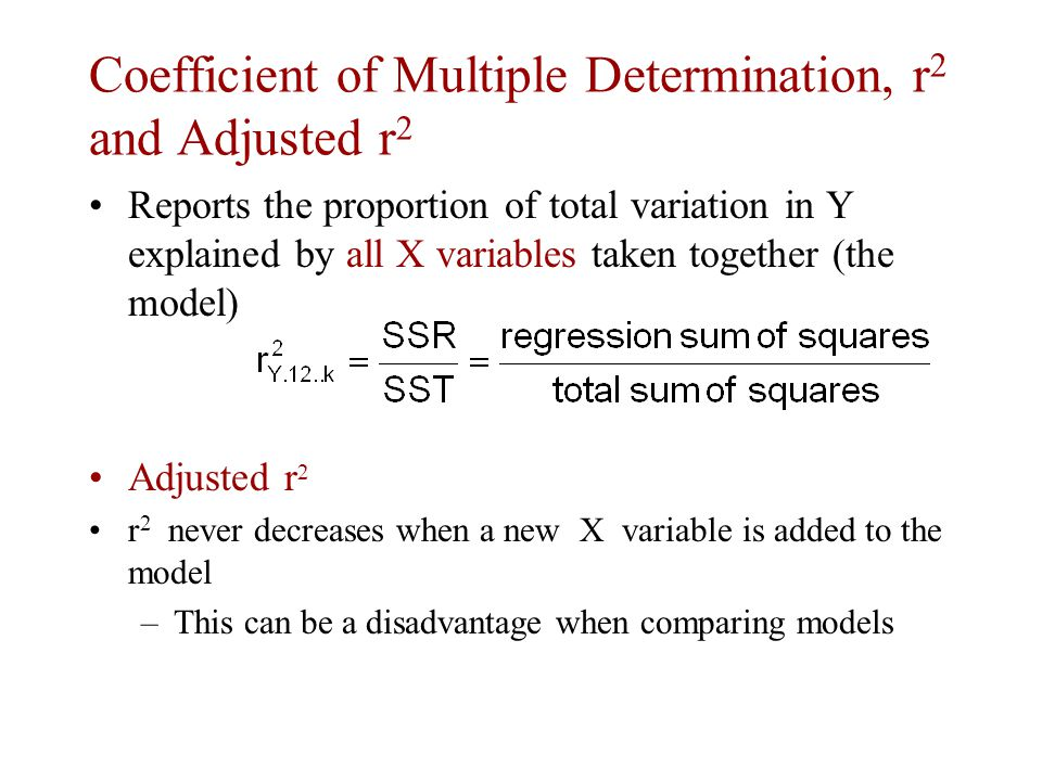 Coefficient of Multiple Determination, r2 and Adjusted r2