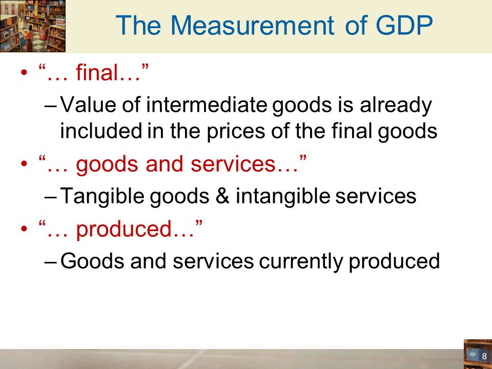 The Measurement of GDP … final… … goods and services…