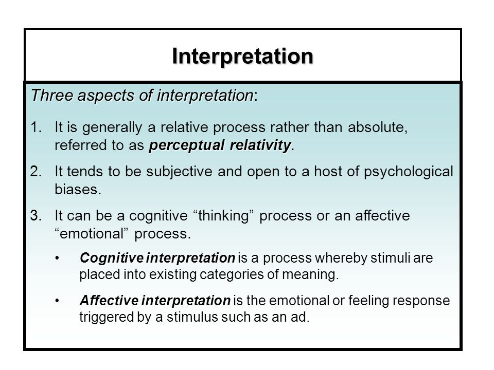 Interpretation Three aspects of interpretation: