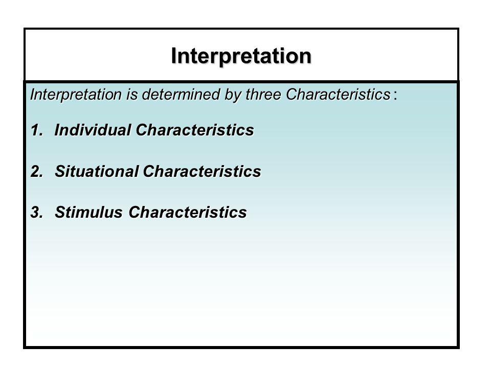 Interpretation Individual Characteristics Situational Characteristics