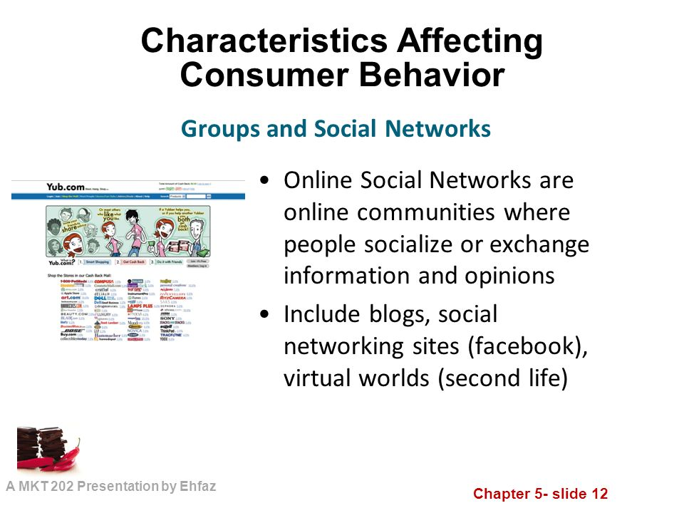 characteristics affecting consumer behaviour There are several factors influencing consumer behavior and the marketers try to  understand the actions of the consumers in the marketplace and the underlying.
