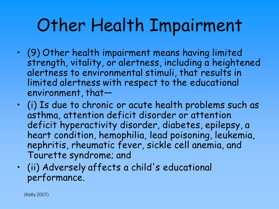 other health impairment Other health impairment early childhood special education 3 iv evaluation data analysis children ages 3 to 5 are considered to have an other health impairment when.