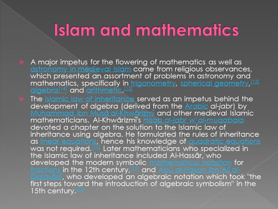 science and mathematics in medieval islamic The article describes the important role played by central asia, especially uzbekistan, in the history of medieval islamic mathematics it deals with the history of the manuscript and book collections of the bukhara library and outlines the relevant research work on this subject that has been written in russian by scholars of the former soviet union.
