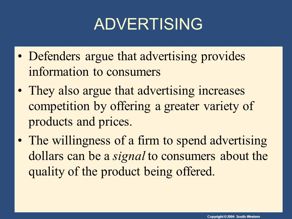 ADVERTISING Defenders argue that advertising provides information to consumers.