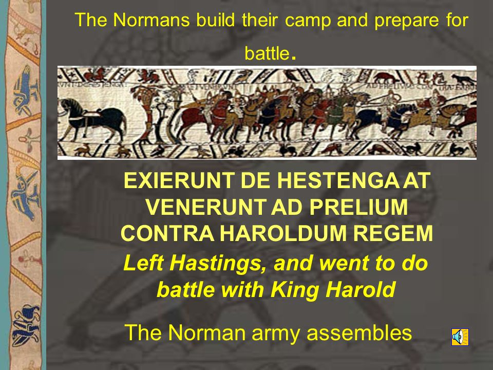 The Normans build their camp and prepare for battle.