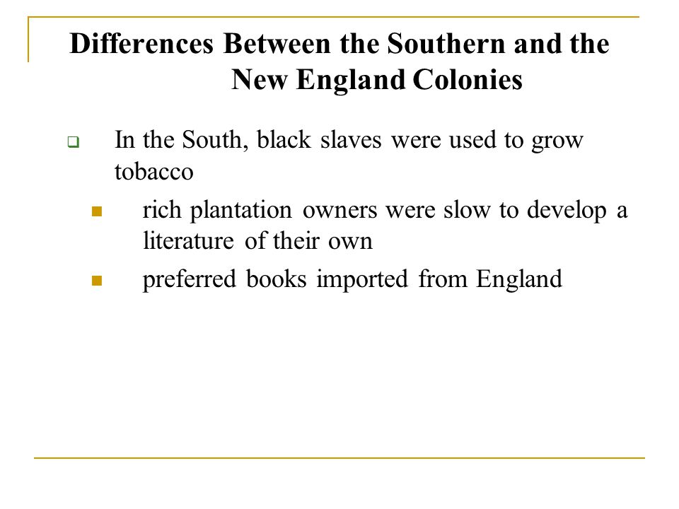 a comparison between new england colony English colonization, part 2: new england colonies differences in colonizing • the new england colonies were very different another new england colony.