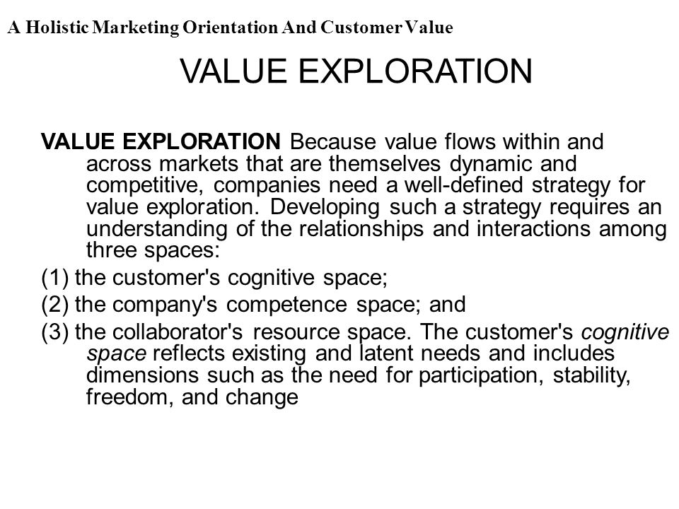 holistic marketing orientation and customer value Issue 2, year 2017, author: holistic marketing embrace the holistic marketing orientation as a optimize the customer's perceived value and.