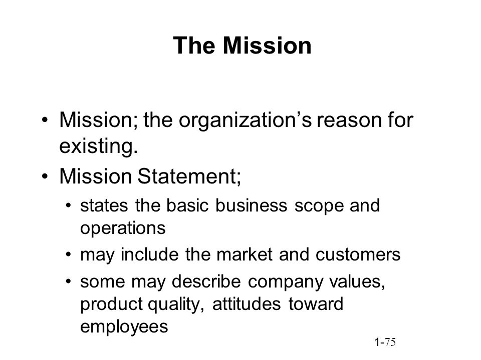 A mission statement describes an organisations