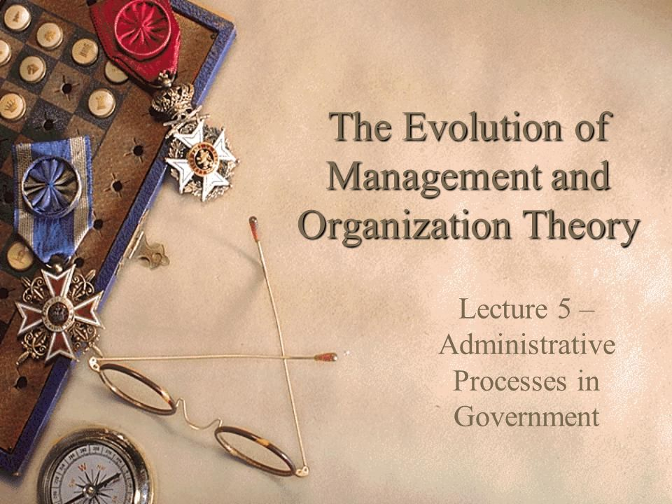 management and organization theory Historical theories of management scientific management theory (1890-1940) at the turn of the century, the most notable organizations were large and industrialized.