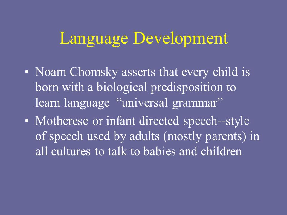 the universality of infant direct speech The aim of this study was to investigate the prosodic characteristics of infant- directed speech (ids) to boys and girls in a tonal (thai) and non-tonal (australian english) language speech was collected from mothers speaking to infants at birth, and 3, 6, 9, and 12 months, and also to another adult mean-f0.
