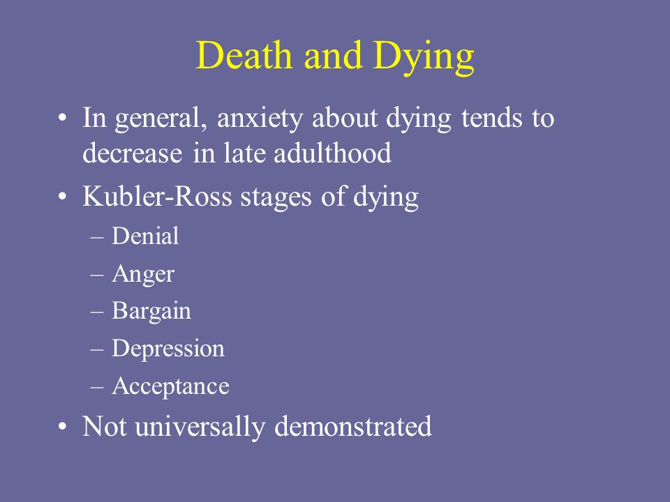 late adulthood and death Description: the most important event at this stage is coming to accept one's whole lifeand reflecting on that life in a positive manner according to erikson, achieving a sense of integrity means fully accepting oneself and coming to termswith the death accepting responsibility for your life and being able to undothe past and.
