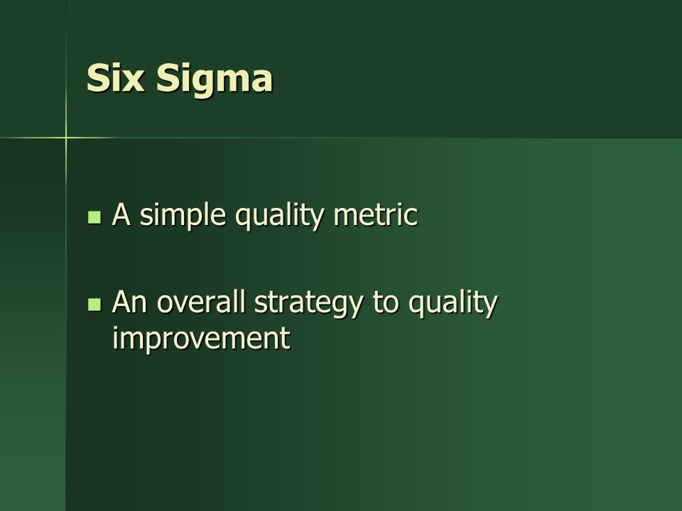 Six Sigma A simple quality metric