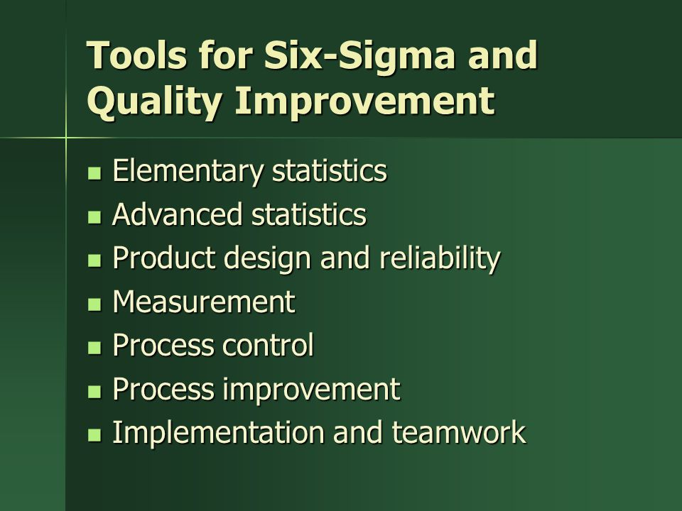 Tools for Six-Sigma and Quality Improvement