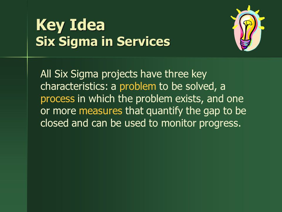 Key Idea Six Sigma in Services