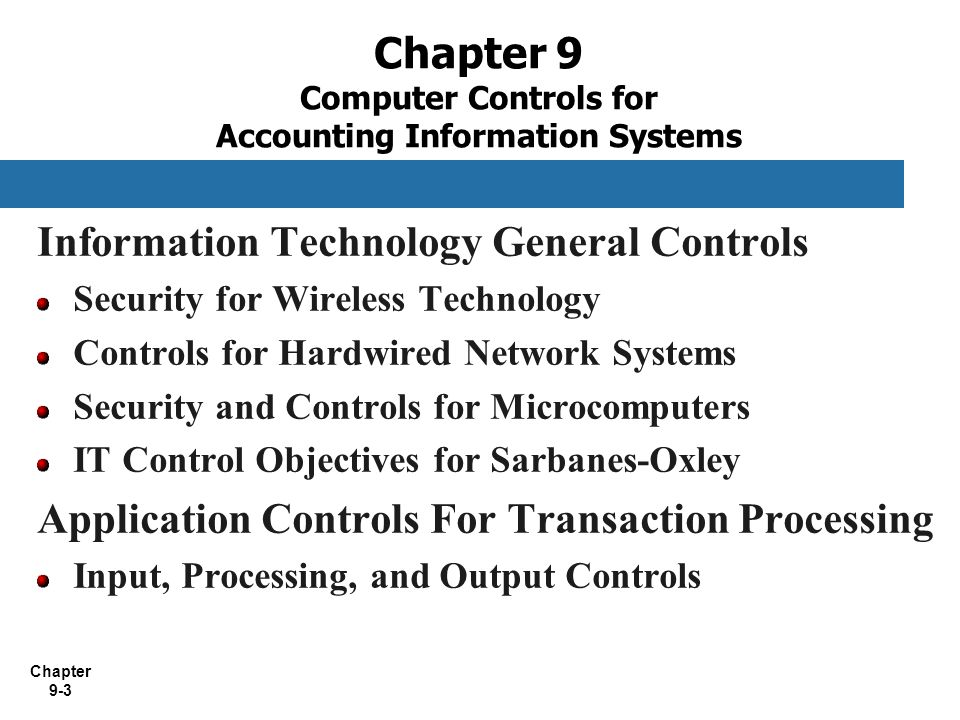Chapter 9 Computer Controls for Accounting Information Systems