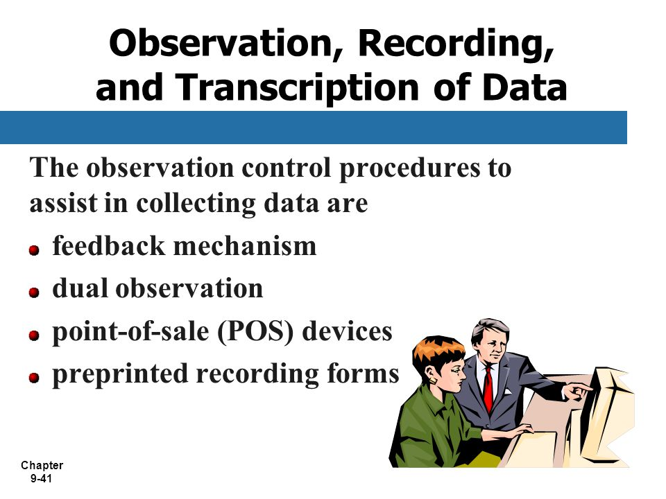 Observation, Recording, and Transcription of Data