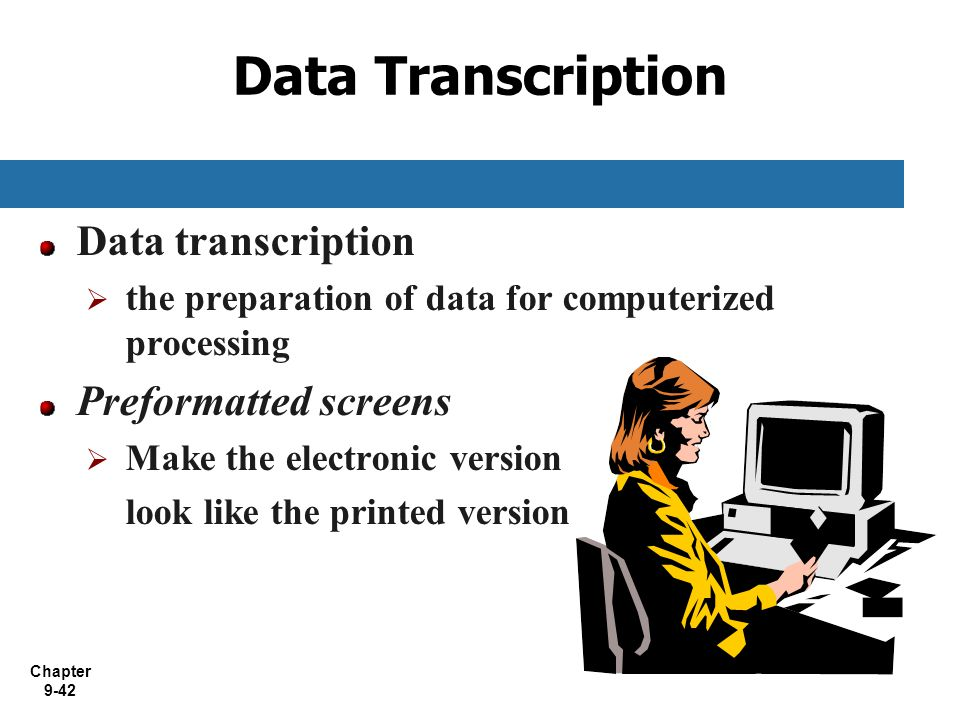 Data Transcription Data transcription Preformatted screens