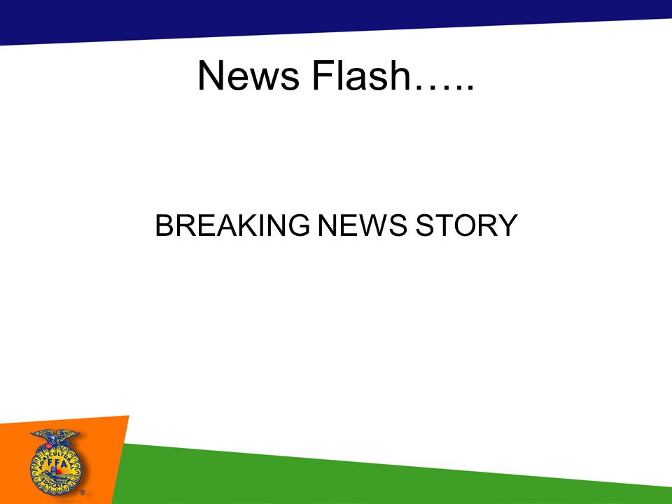 News Flash….. BREAKING NEWS STORY
