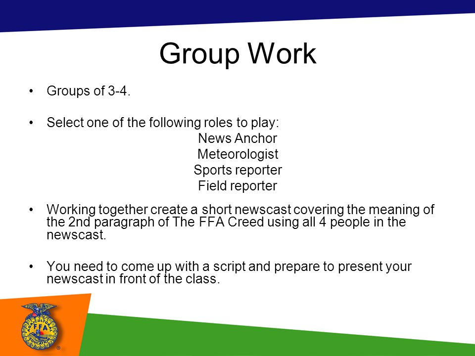 Group Work Groups of 3-4. Select one of the following roles to play: