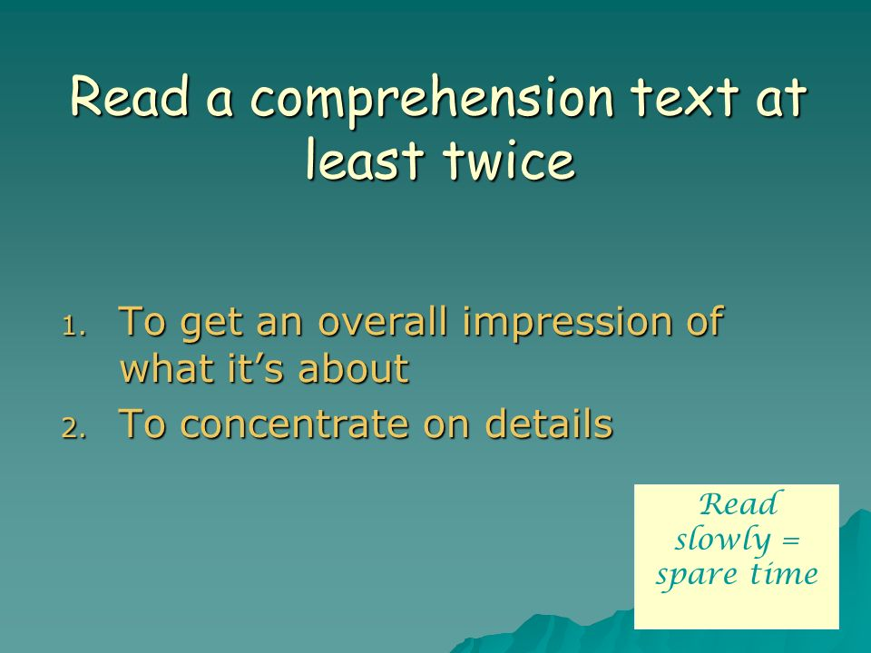 Read a comprehension text at least twice