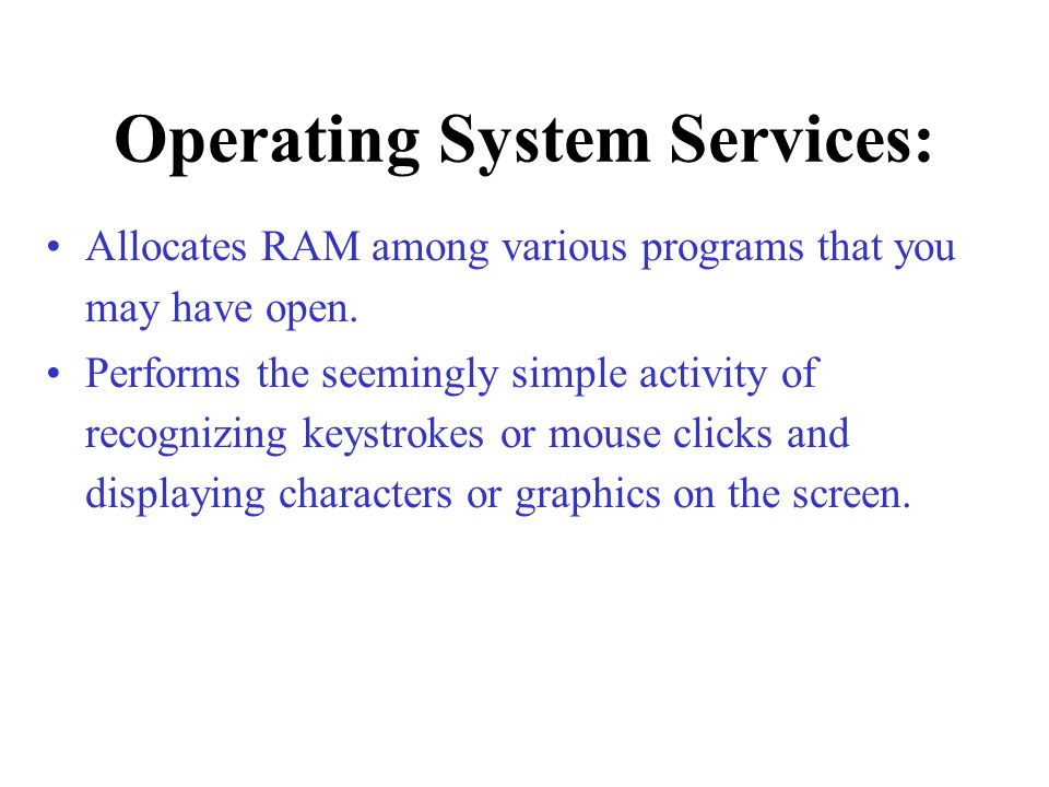 Operating System Services: